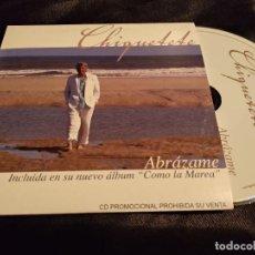 CDs de Música: CHIQUETETE ABRAZAME PROMO CD-SINGLE.. Lote 151493906