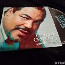 CDs de Música: FRANCISCO CÉSPEDES 'QUÉDATE MÁS' CD SINGLE PROMO 2000 DONDE ESTÁ LA VIDA. Lote 151496242