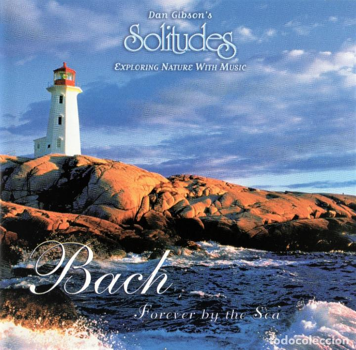 SOLITUDES.- BACH FOR EVER BY DE SEA.- DAN GIBSONS (Música - CD's New age)