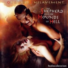CDs de Música: OBTAINED ENSLAVEMENT – THE SHEPHERD AND THE HOUNDS OF HELL . Lote 151661242