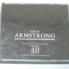 CDs de Música: LOUIS ARMSTRONG – THE GOLD COLLECTION: 40 CLASSIC PERFORMANCES 2 ×CD. Lote 151698078