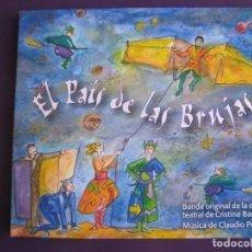 CDs de Música: EL PAIS DE LAS BRUJAS CD BSO OBRA TEATRAL CRISTINA BANEGAS + MUSICA CLAUDIO PEÑA - 25 TEMAS. Lote 151702750