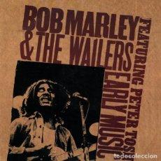CDs de Música: BOB MARLEY & THE WAILERS FEATURING PETER TOSH -EARLY MUSIC CD PRIMERAS GRABACIONES DE MARLEY REGGAE. Lote 151711514