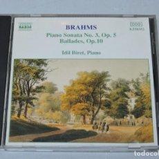 CDs de Música: BRAHMS PIANO SONATA NO. 3, OP. 5 BALLADES, OP. 10 IDIL BIRET. Lote 151718650
