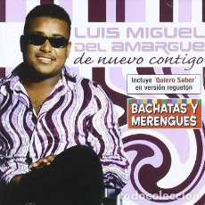 CDs de Música: CD-LUIS MIGUEL DEL AMARGUE/ DE NUEVO CONTIGO (NUEVO PRECINTADO). Lote 151856318