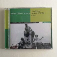 CDs de Música: CIEN AÑOS DE CARNAVAL DE CADIZ VOL. 1 ORQUESTA MANUEL DE FALLA. Lote 151866228