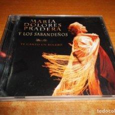 CDs de Música: MARIA DOLORES PRADERA Y LOS SABANDEÑOS EL CANTO DE UN BOLERO CD ALBUM 2008 CONTIENE 11 TEMAS. Lote 151880502