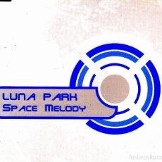 CDs de Música: LUNA PARK - SPACE MELODY CD SINGLE 6 TRACKS 2001. Lote 152155398