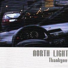 CDs de Música: NORTH LIGHT - THANK YOU CD SINGLE 6 TRACKS 2001. Lote 152155458