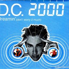 CDs de Música: D.C. 2000 - DREAMING DONT WORRY 2 MUCH CD SINGLE 4 TRACKS 2000. Lote 152156250