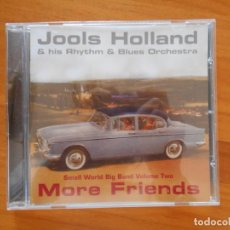 CDs de Música: CD JOOLS HOLLAND & HIS RHYTHM & BLUES ORCHESTRA - SMALL WORLD BIG BAND VOLUME TWO MORE FRIENDS (2S). Lote 152160130