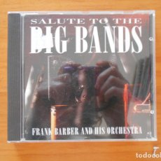 CDs de Música: CD SALUTE TO THE BIG BANDS - FRANK BARBER & HIS ORCHESTRA (C8). Lote 152254826
