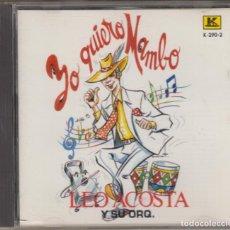 CDs de Música: LEO ACOSTA Y SU ORQUESTA CD YO QUIERO MAMBO 1992 CANADÁ. Lote 152339130