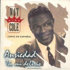CDs de Música: NAT KING COLE / ANSIEDAD / TU, MI DELIRIO (CD SINGLE CARTON PROMO 1998). Lote 152391690