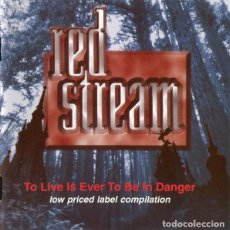CDs de Música: VARIOUS ‎– TO LIVE IS EVER TO BE IN DANGER ---RECOPILACION RED STREAM. Lote 152471782