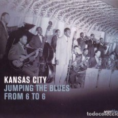 CDs de Música: KANSAS CITY - JUMPING THE BLUES FROM 6 TO 6. Lote 152576990