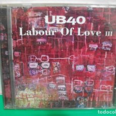 CDs de Música: UB40 - LABOUR OF LOVE VOL.III - CD ALBUM 1988 PEPETO. Lote 152953086