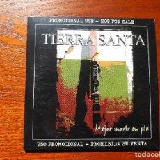CDs de Música: TIERRA SANTA - MEJOR MORIR EN PIE - CD PROMO CARTÓN - 2006- 10 TEMAS + BONUS TRACK. Lote 153331550