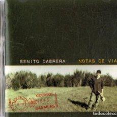 CDs de Música: BENITO CABRERA NOTAS DE VIAJE (CD). Lote 153491554