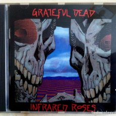 CDs de Música: GRATEFUL DEAD - INFRARED ROSES - CD USA 1991 - GRATEFUL DEAD RECORDS - CGDC40142. Lote 153685462