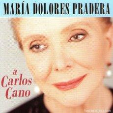 CDs de Música: MARÍA DOLORES PRADERA - A CARLOS CANO - CD ALBUM - 12 TRACKS - BMG MUSIC 2001. Lote 153803258