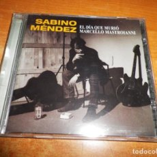 CDs de Música: SABINO MENDEZ EL DIA QUE MURIO MARCELLO MASTROIANNI CD ALBUM 2013 WARNER LOQUILLO Y TROGLODITAS. Lote 154884194