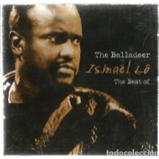 CDs de Música: CD ISMAEL LO : THE BALLADEER / THE BEST OF ( 16 TEMAS ) SENEGAL POWER. Lote 155285846