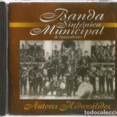CDs de Música: CD BANDA SINFONICA MUNICIPAL DE AGUASCALIENTES, MEXICO : AUTORES HIDROCALIDOS . Lote 155522158