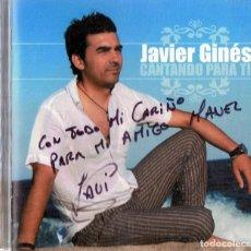 CDs de Música: JAVIER GINÉS CANTANDO PARA TI (CD). Lote 155563758