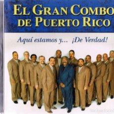 CDs de Música: EL GRAN COMBO DE PUERTO RICO ¨AQUÍ ESTAMOS Y...¡DE VERDAD! ¨ (CD). Lote 155610210