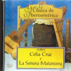 CDs de Música: LA MÚSICA DE IBEROAMERICA CUBA I CELIA CRUZ Y LA SONORA MATANCERA (CD). Lote 155611118