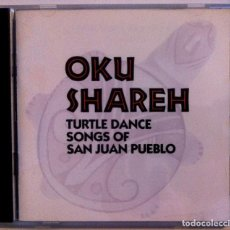 CDs de Música: VARIOS - OKU SHAREH (TURTLE DANCE SONGS OF SAN JUAN PUEBLO) - CD - NEW WORLD RECORDS. Lote 155635662