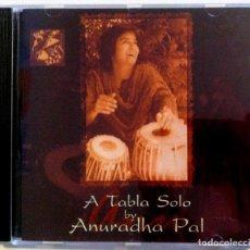 CDs de Música: ANURADHA PAL - A TABLA SOLO BY ANURADHA PAL - CD INDIA 1999 - SUR AAUR SAAZ . Lote 155637534