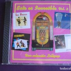 CDs de Música: ESTO ES INCREIBLE VOL 2 - CD LOLLIPOP 1997 - LOS ROSILLO - MISSISSIPPI - DELGHETTO - SUITE PRIVADA -. Lote 155704286