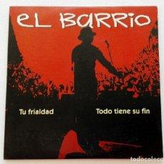 CDs de Música: EL BARRIO 'TU FRIALDAD / TODO TIENE SU FIN' CD SINGLE PROMO 2004 ÁNGEL MALHERIDO. Lote 155711298