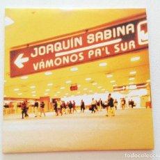 CDs de Música: JOAQUÍN SABINA 'VÁMONOS PA'L SUR' CD SINGLE PROMO 2002 DÍMELO EN LA CALLE. Lote 155713194