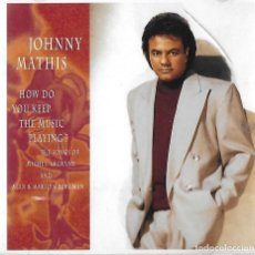 CDs de Música: JOHNNY MATHIS. HOW DO YOU KEEP THE MUSIC PLAYING. CD. Lote 155850002