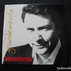 CDs de Música: ANTONIO VARGAS. GRANDEMENTE. CD CARTÓN.. Lote 155855326