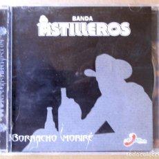CDs de Música: BANDA ASTILLEROS. BORRACHO MORIRÉ. MÉXICO, 2005. CARCASA VG+. CD VG++.. Lote 156638034