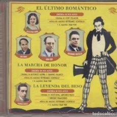 CDs de Música: EL ÚLTIMO ROMÁNTICO LA MARCHA DE HONOR LA LEYENDA DEL BESO CD 2001 ZARZUELA EN DOS ACTOS. Lote 157557106