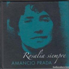 CDs de Música: AMANCIO PRADA CD LIBRO ROSALÍA SIEMPRE 2005. Lote 157744790