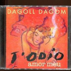 CDs de Música: DAGOO DAGOM. T'ODIO AMOR MEU . . Lote 158136158