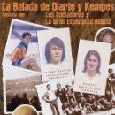 CDs de Música: LA BALADA DE DIARTE Y KEMPES CANTADA POR LOS RADIADORES Y LA GRAN ESPERANZA BLANCA. Lote 158284662