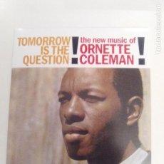 CDs de Música: THE NEW MUSIC OF ORNETTE COLEMAN TOMORROW IS THE QUESTION ( 1959 DOL 2018 ) MINI REPLICA EX EX. Lote 158331510