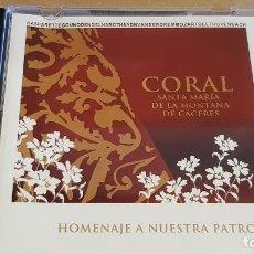 CDs de Música: CORAL STA. Mª DE LA MONTAÑA-CÁCERES / HOMENAJE A NUESTRA PATRONA / CD DE LUJO / ESCASO.. Lote 158416190