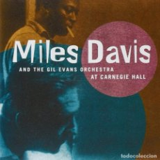 CDs de Música: MILES DAVIS AND THE GIL EVANS ORCHESTRE AT CARNEGIE HALL - 2XCD . Lote 158448298