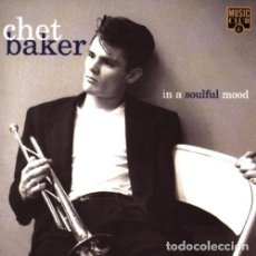 CDs de Música: CHET BAKER - IN A SOULFUL MOOD - CD . Lote 158449386