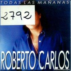 CDs de Música - ROBERTO CARLOS / TODAS LAS MAÑANA (CD SINGLE CARTON PROMO 1994) - 160327994