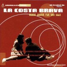 CDs de Música: LA COSTA BRAVA. DÉJESE QUERER POR UNA LOCA. GRABACIONES EN EL MAR, SPAIN 2003.. Lote 160388118