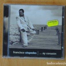 CDs de Musique: FRANCISCO CESPEDES - AY CORAZON - CD. Lote 160837396